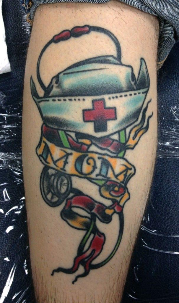 Nurse Mom Tattoo Nurse Tattoo Tribute Tattoos Mom Tattoos