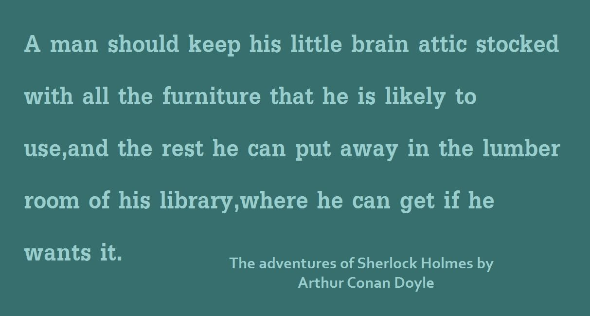 Could This Be The Source Of The Mind Palace In Sherlock Bbc I Think This Quote Comes From The Five O Sherlock Quotes Sherlock Holmes Quotes Sherlock Holmes