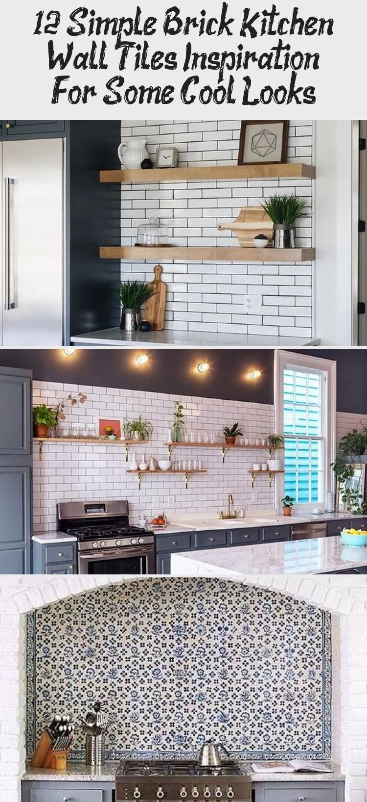 12 Simple Brick Kitchen Wall Tiles Inspiration For Some Cool Looks Decoration In 2020 Kitchen Wall Tiles Brick Kitchen Kitchen Wall