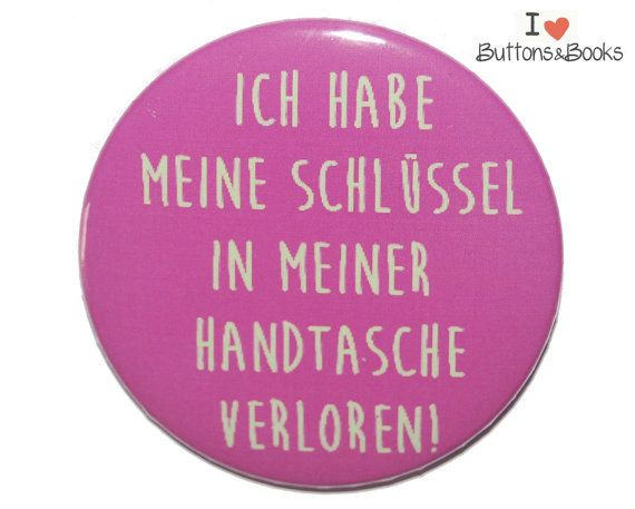 Button Spruch Gross 50mm Pin Badge Schlussel Handtasche Ansteckbutton
