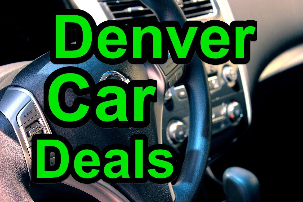 15 Denver Car Dealer Ideas Car Dealer Car Best Car Deals