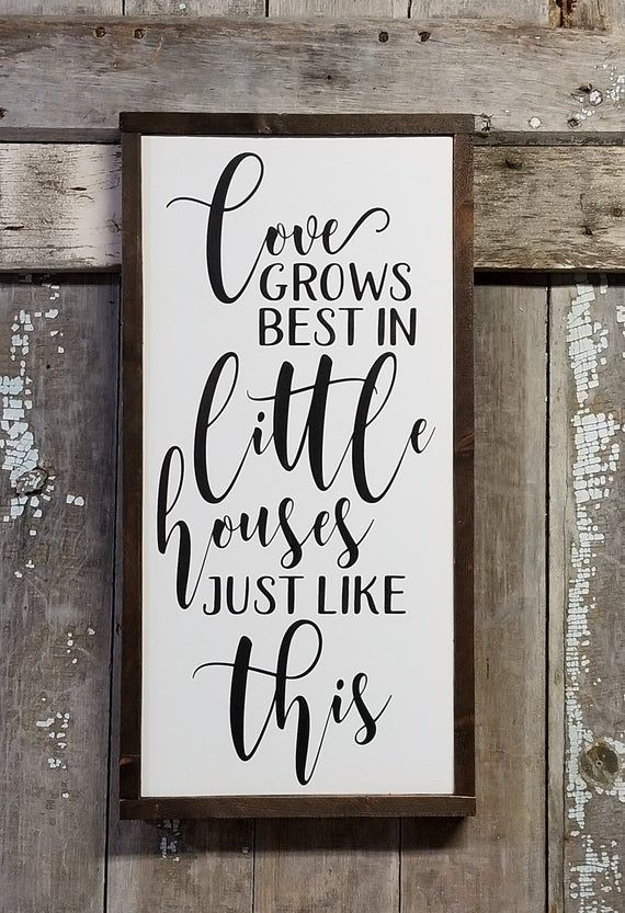 Download Love Grows Best in Little Houses just like this, sign ...