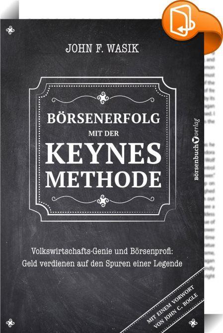 Börsenerfolg mit der Keynes-Methode    ::  John F. Wasik zeigt uns einen weitgehend unbekannten John Maynard Keynes. Wir erfahren, wie seine volkswirtschaftliche Ansichten sein Anlageverhalten beeinflusst haben und umgekehrt. So wandelte er sich vom Rohstoffspekulanten zum Value-Investor. Wasik arbeitet heraus: Keynes' Einsichten zu Buy and Hold, Diversifikation oder den Vorzügen von Dividenden-Aktien sind zeitlos und sollten auch von Anlegern des 21. Jahrhunderts zur Kenntnis genommen...