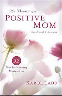 The Power of a Positive Mom Devotional & Journal: 52 Monday Morning Motivations