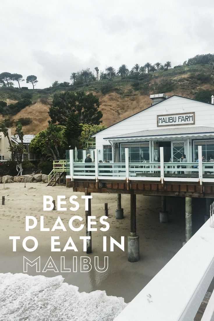 Best Places To Eat In Malibu With