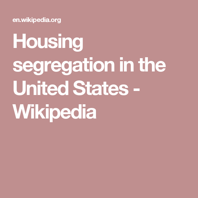Housing segregation in the United States - Wikipedia