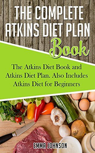 Awesome The Complete Atkins Diet Plan Book The Atkins Diet Book And