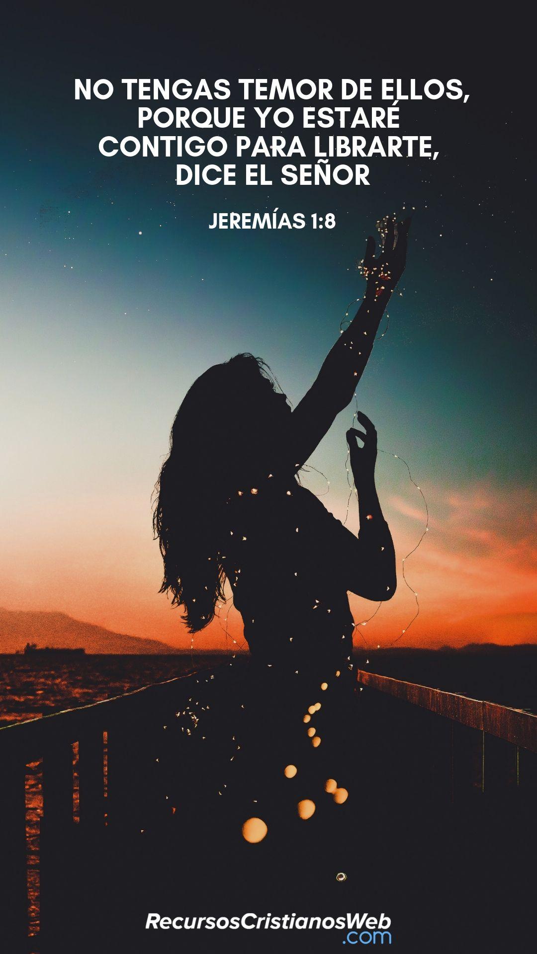 Versiculos De La Biblia De Animo: No Temas Delante De Ellos, Porque Contigo Estoy Para