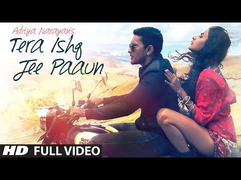 Tera Ishq Jee Paaun Lyrics and Video - Aditya Narayan