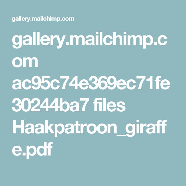 gallery.mailchimp.com ac95c74e369ec71fe30244ba7 files Haakpatroon_giraffe.pdf