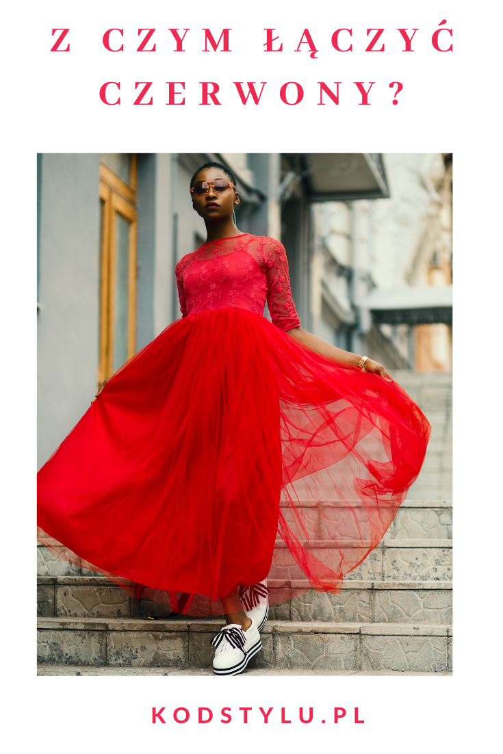 Z Jakimi Kolorami Laczyc Czerwien Red Dress Fashion Style Inspiration