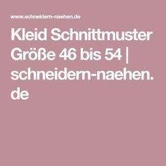 Kleid Schnittmuster Größe 46 bis 54   schneidern-naehen.de ...