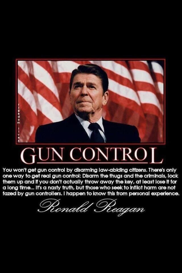 Gun Control Quotes Ronald Reagan Quotes  Pinterest  Ronald Reagan Guns And Politics