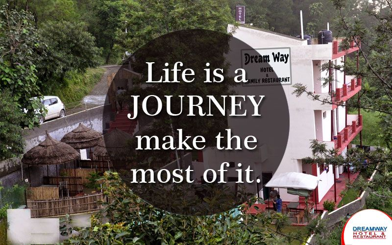 Life is a JOURNEY make the most of it. #HotelDreamway #BestHotelsAtMorniHills #BudgetHotelsNearMorniHills #ResortMorniHills #Travel #TravelTips