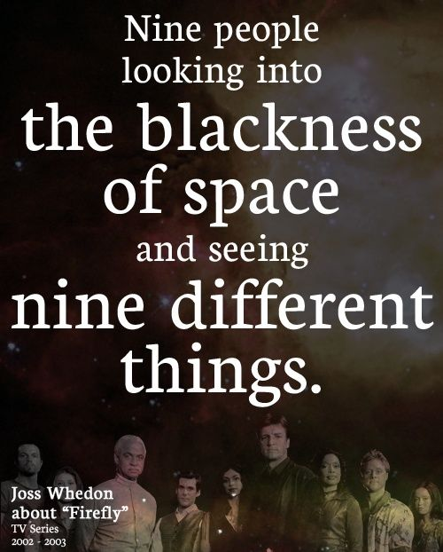 Serenity Movie Quotes: Nine People Looking Into The Blackness Of Space And Seeing