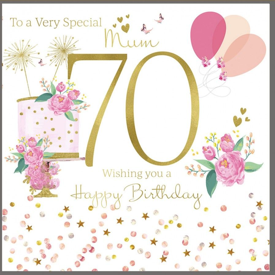 11 Awesome 70th Birthday Wishes In 2021 70th Birthday Card 70th Birthday Birthday Cards For Mum