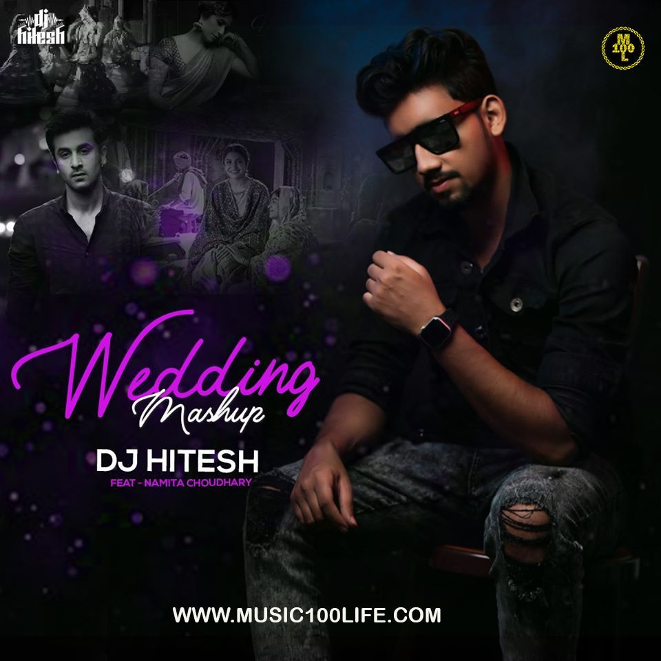 Wedding Mashup Dj Hitesh Ft Namita Choudhary Free Download This The Track Which Was Loved By Various New L Old Bollywood Songs Songs For Dance Bollywood Songs
