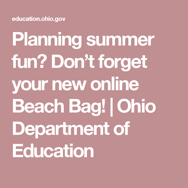 Planning summer fun? Don't forget your new online Beach Bag! | Ohio Department of Education