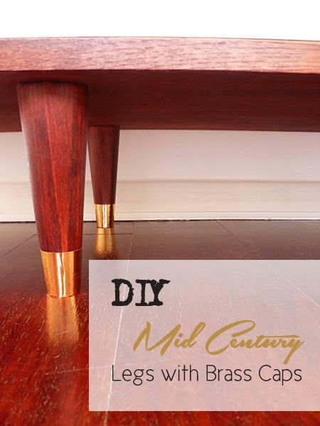 Preciously Me Blog Diy Mid Century Legs With Brass Caps Mid Century Legs Gold Contact Paper Furniture Makeover Diy