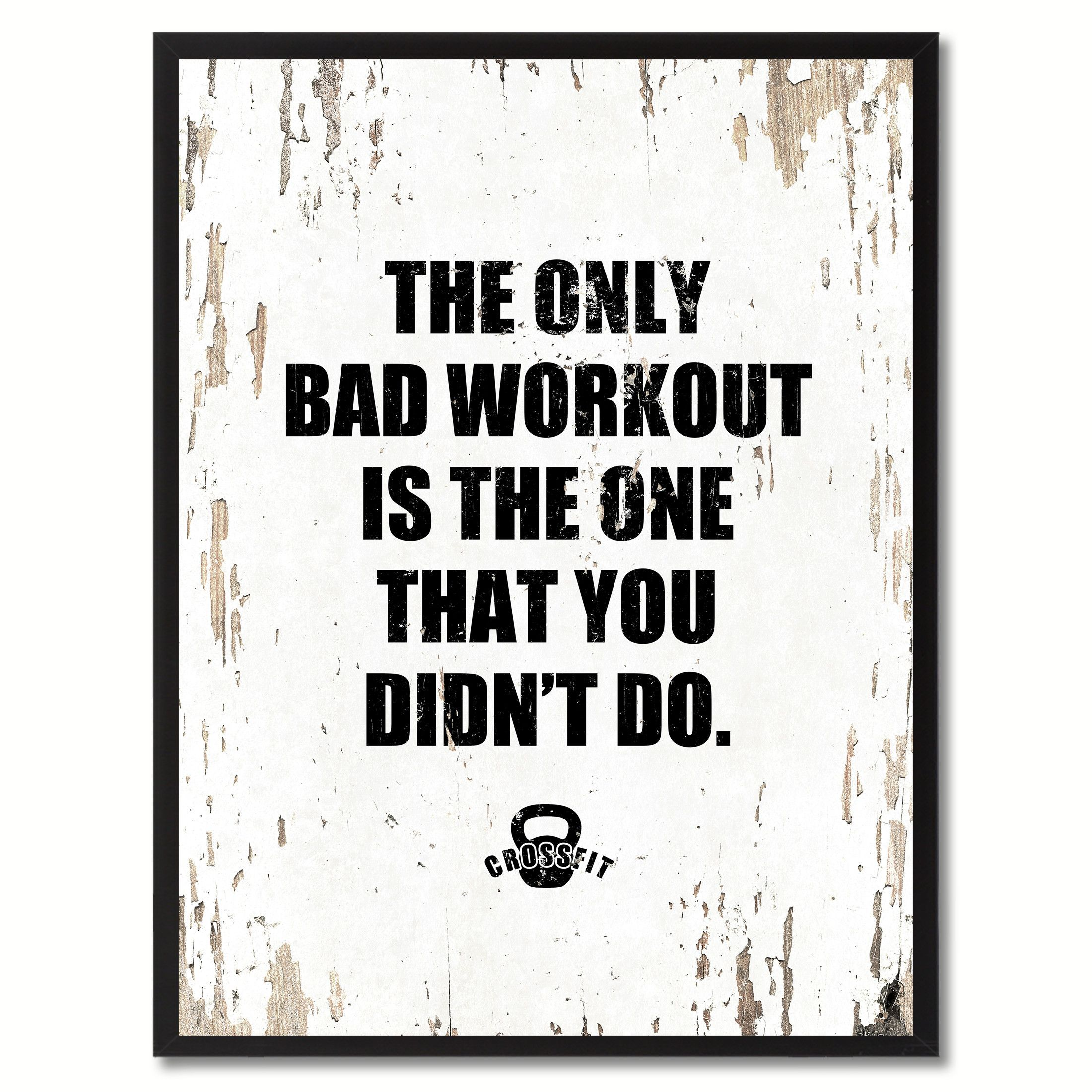 The only bad workout is the one that you didnut do saying canvas