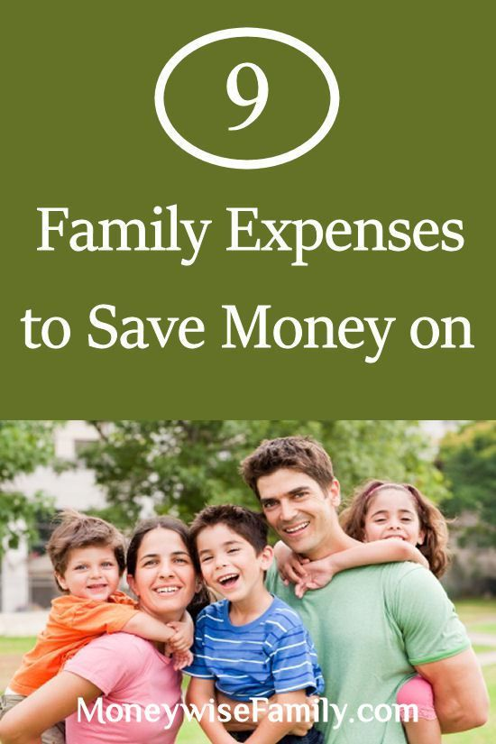 9 Family Expenses to Save Money on http://moneywisefamily.com/family-expenses-to-save-money-on/