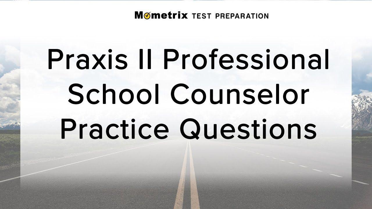 Free Praxis II Professional School Counselor Practice Quiz
