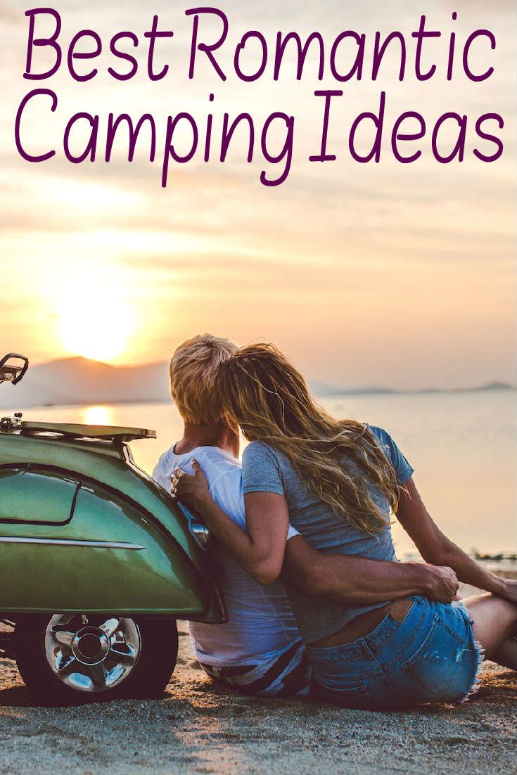 Best Romantic Camping Ideas That You'll Really Love (With ...
