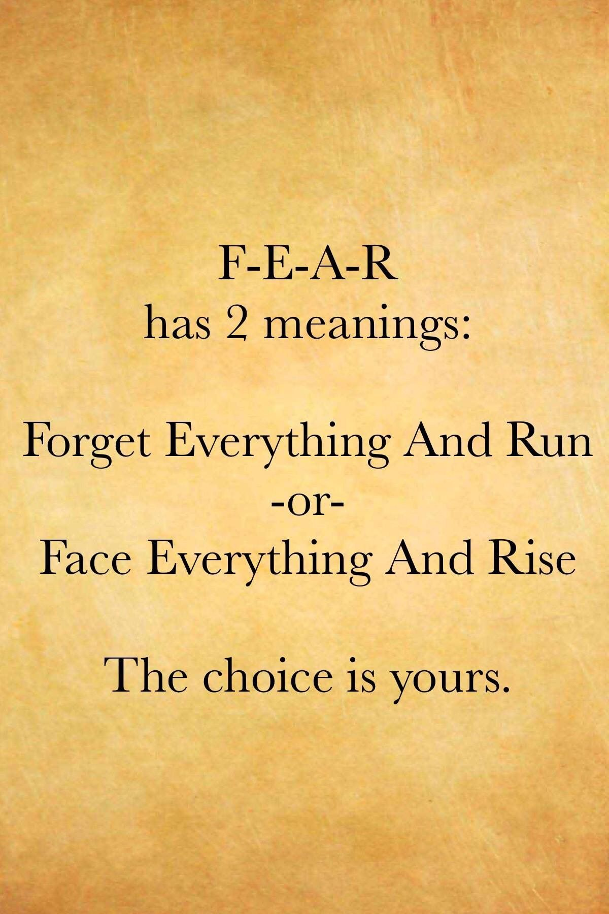 Fear Have 2 Meaning Fear Has Two Meanings Face Everything
