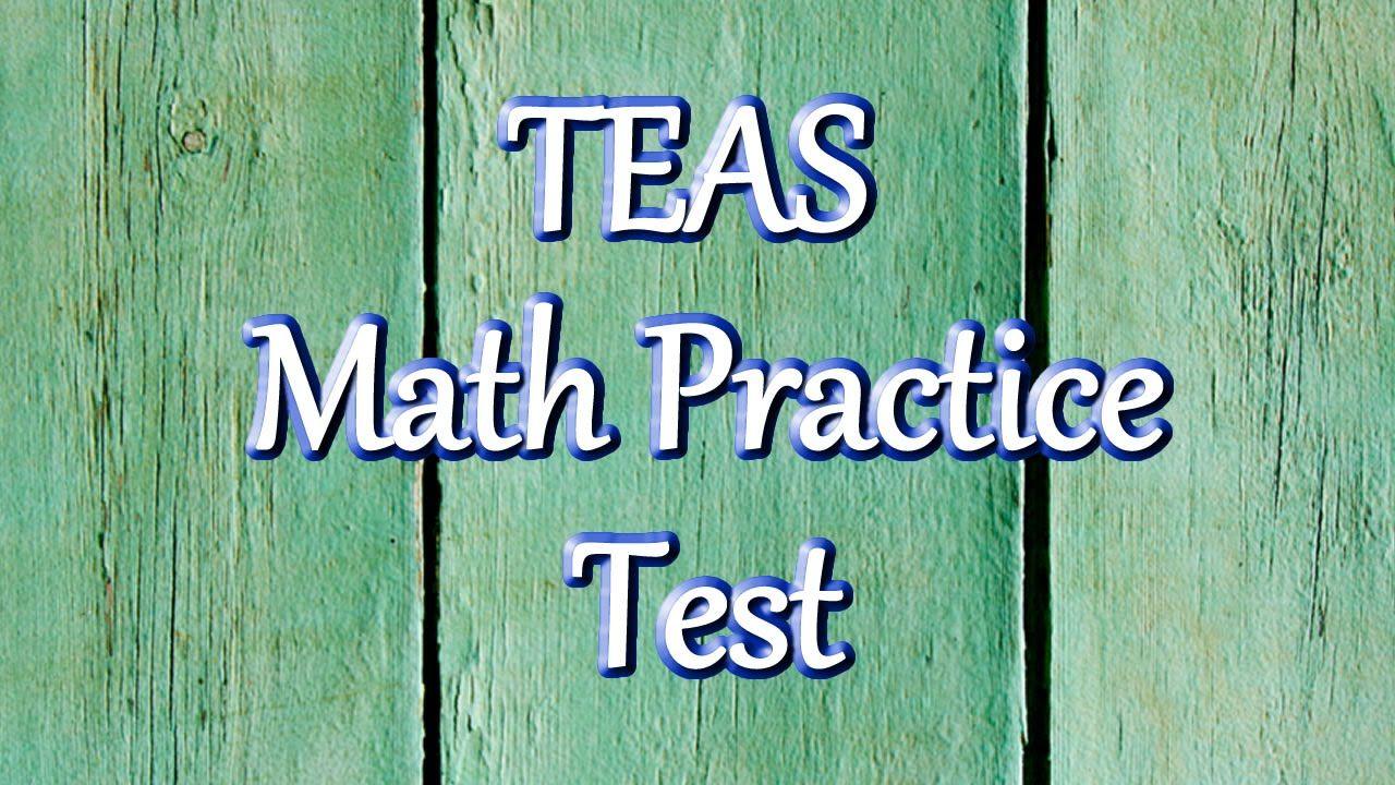 TEAS Test - Math Practice Test: We have provided 25 TEAS math ...