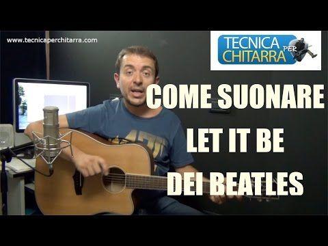 Come Suonare Let It Be Dei Beatles The Beatles Guitar Youtube