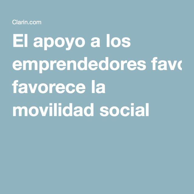 El apoyo a los emprendedores favorece la movilidad social