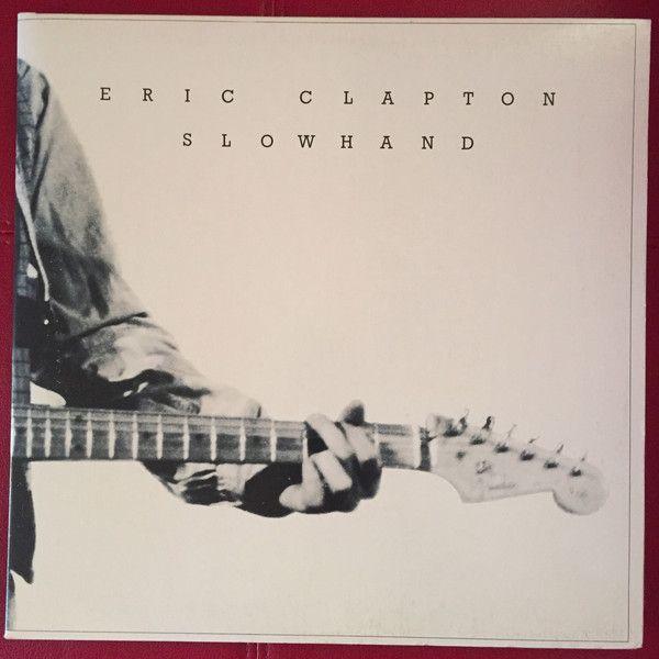 Eric Clapton Slowhand Eric Clapton Slowhand Eric Clapton Album Covers