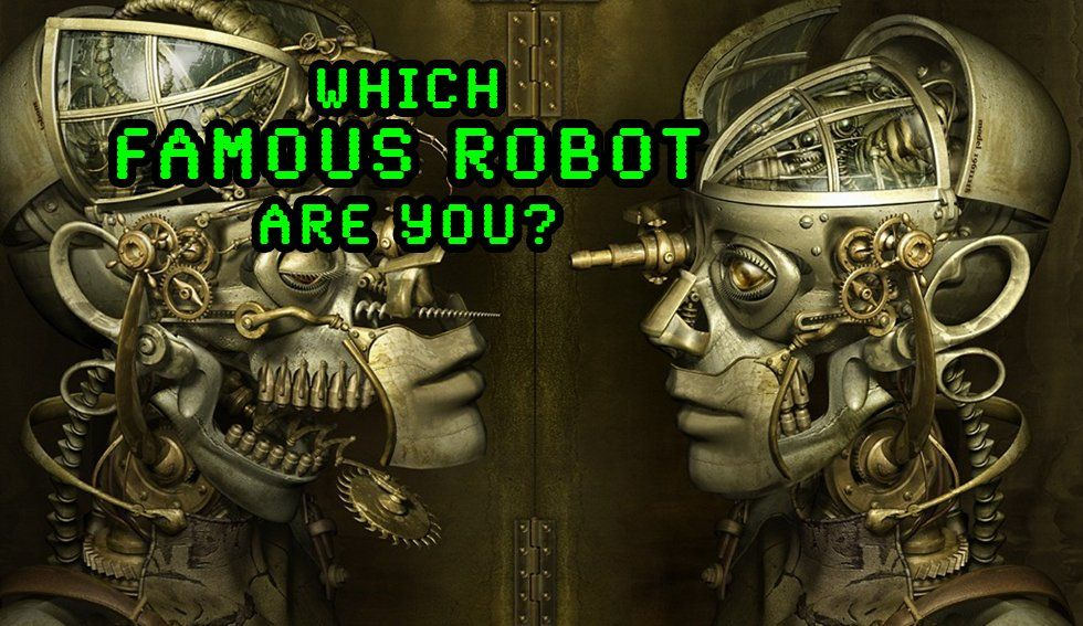 Quiz - Which Famous Robot Are You?