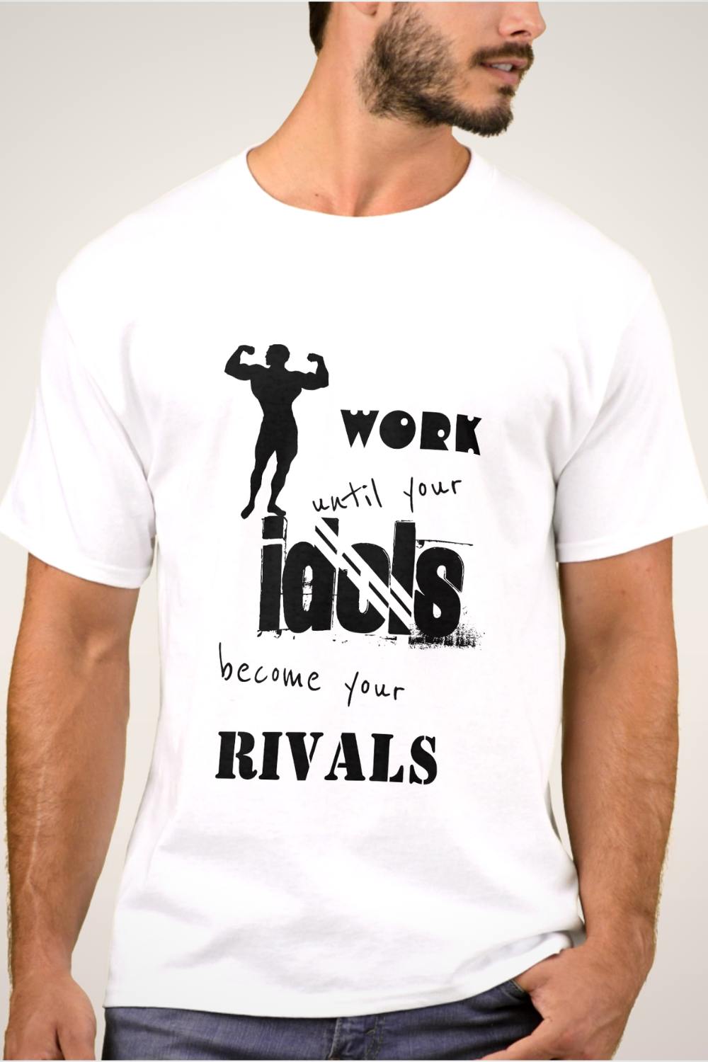 b5a31cb6 Work until your idols become your rivals T-Shirt. Cool T shirt design ideas  for men. You can customize this background. #mensfashion #tshirtdesign