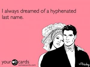 Dreaming Of A Hyphenated Last Name After Marriage