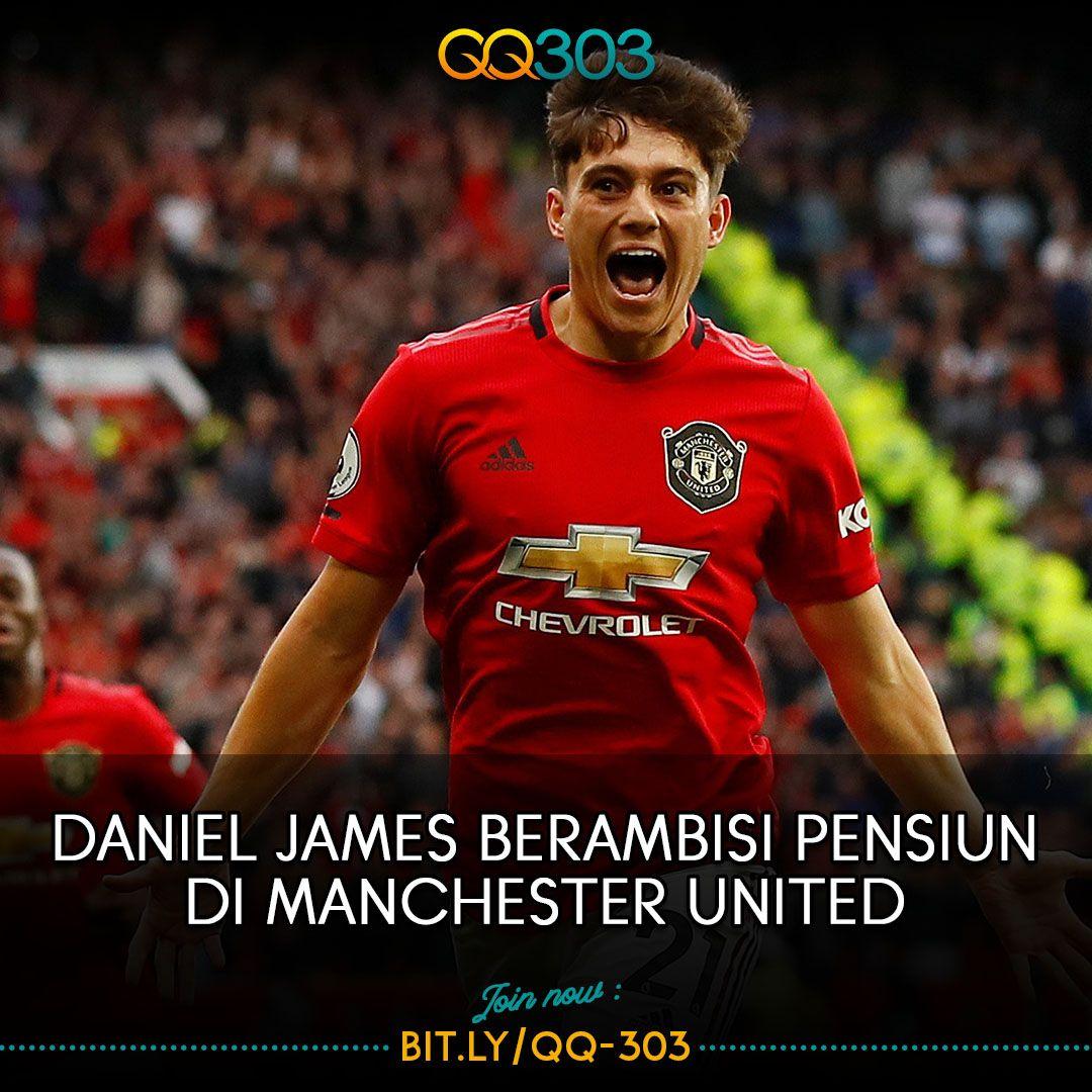 Winger Daniel James Berkeinginan Untuk Setia Di Manchester