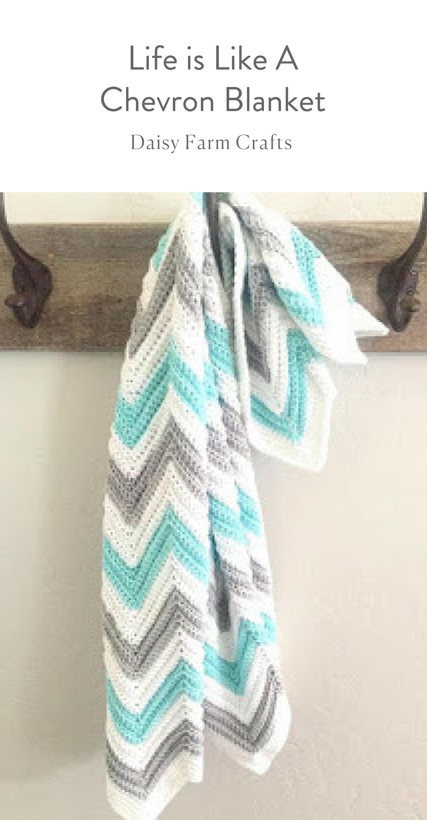 Life is Like A Chevron Blanket - Daisy Farm Crafts Blog | crochet ...