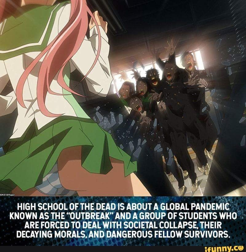 High School Of The Dead Is About A Global Pandemie Known As The Outbreak And A Group Of Students Who Are Forced To Deal With Societal Coilapse Their Decayin School Of