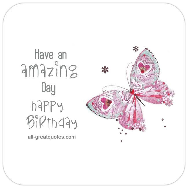 Amazing Birthday Messages: Happy Birthday Have An Amazing Day