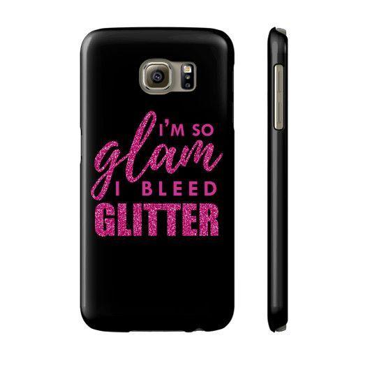 I'm So Glam I Bleed Glitter Phone Case