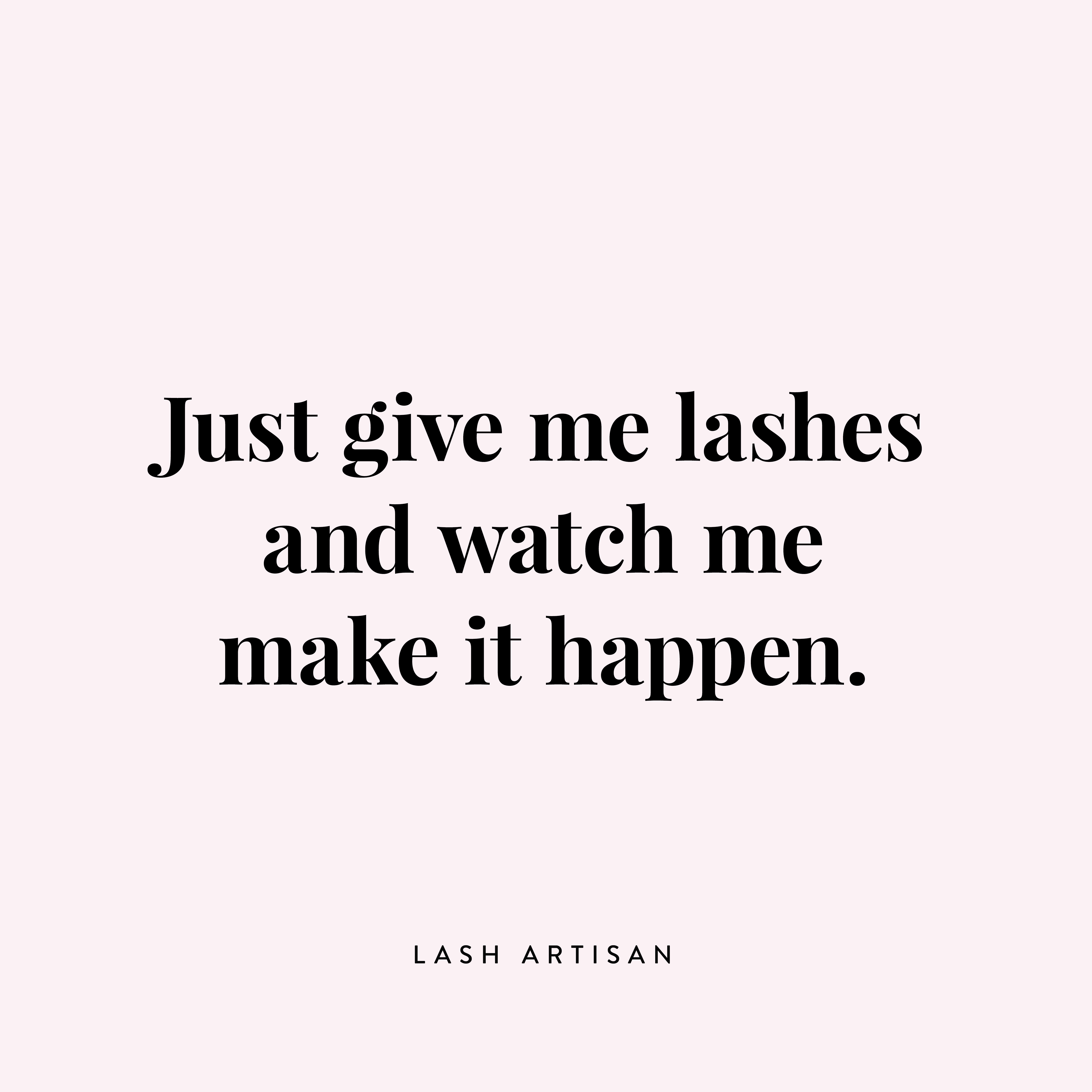 lashquotes motivation lashlove lashboss lashes quotes