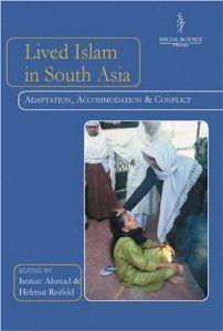 Lived Islam in South Asia: Adaptation, Accomodation and Conflict: Imtiaz Ahmad, Helmut Reifeld: 9788187358152: Amazon.com: Books