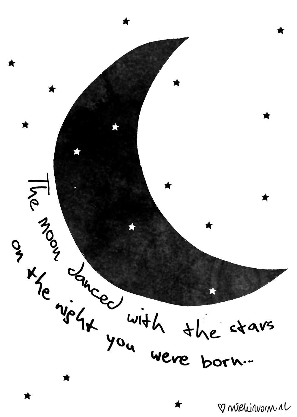 The Moon Danced With The Stars On The Night You Were Born Love