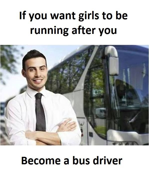 Become A Bus Driver Bus Driver Super Funny Funny