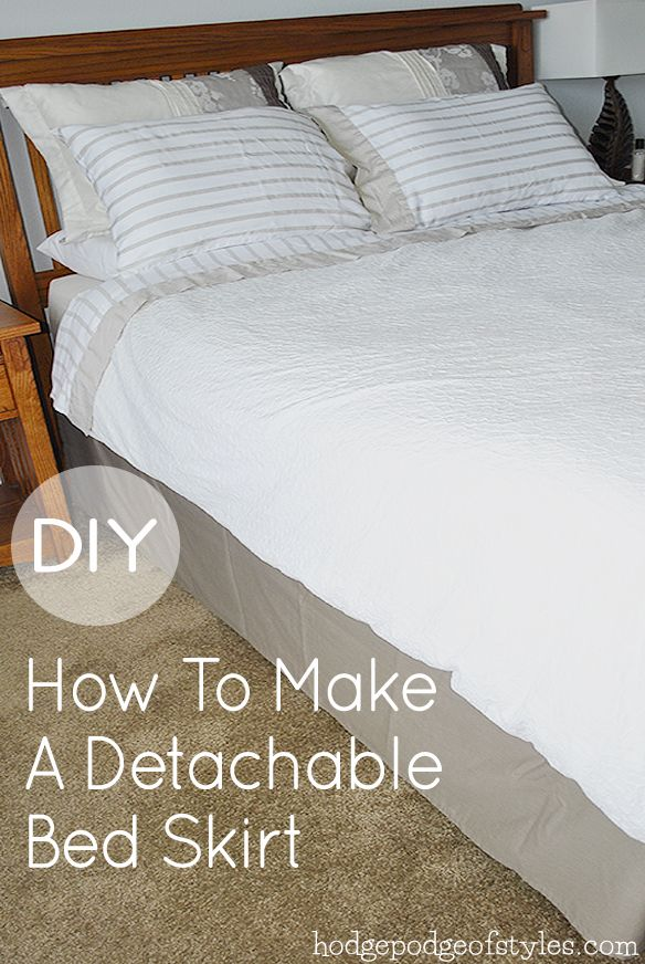 new products look out for best loved DIY Detachable Bed Skirt | hodgepodgeofstyles.com | Diy home ...
