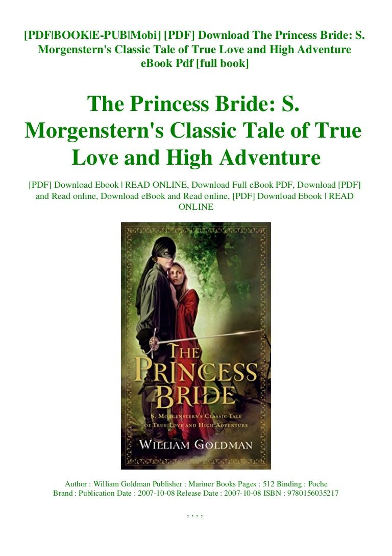 Pdf Download The Princess Bride S Morgenstern S Classic Tale Of Tr Pdf Download The Princess Bride S Morgenstern S Classic Tale Of True Love And Hi