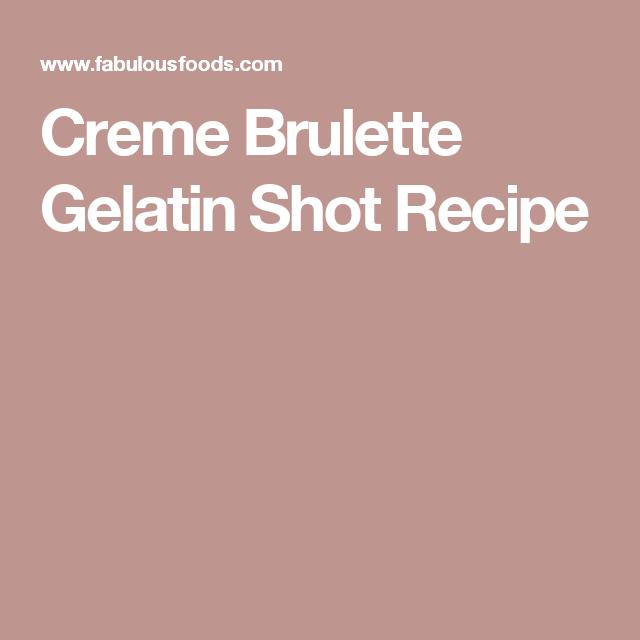 Creme Brulette Gelatin Shot Recipe