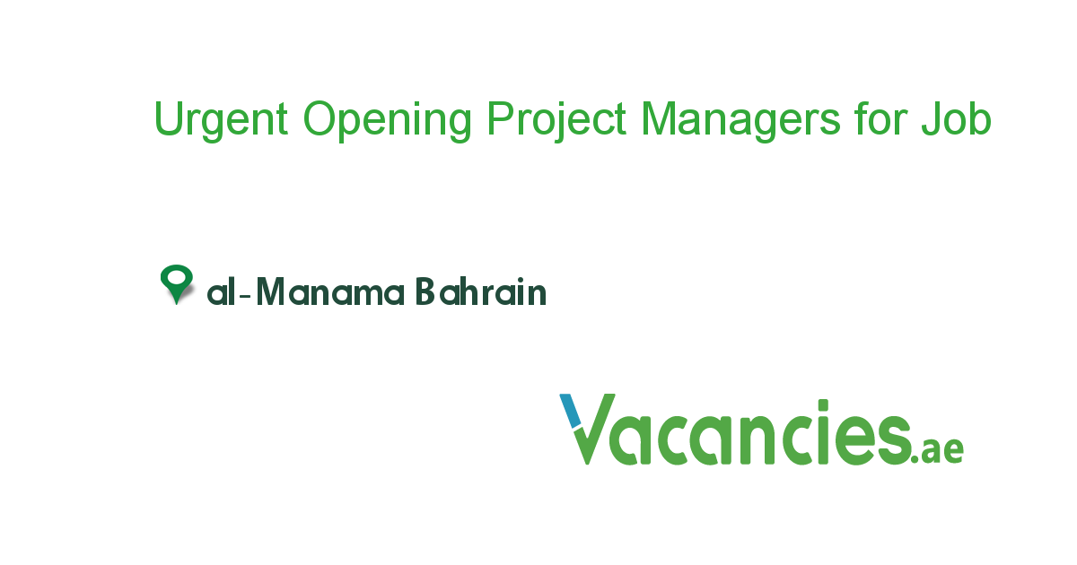 Urgent Opening Project Managers For Bahrain Project Management