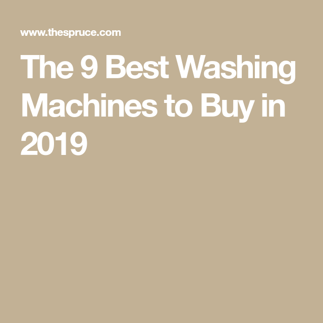 The 9 Best Washing Machines of 2019 | Technologia in 2019 ...
