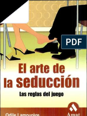 El Arte De La Seduccion El Arte De La Seducción Motivación De Vida Libros De Pnl